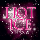 The Hot Ice Show
